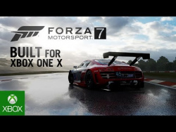 Forza Motorsport 7: Built for Xbox One X