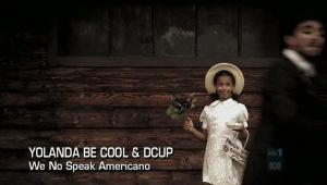 Yolanda Be Cool -AMERIKANO .