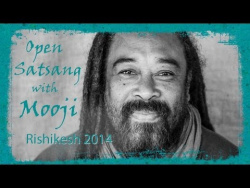 Open Satsang with Mooji - Rishikesh 2014 - Week One
