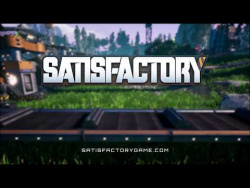 Satisfactory reveal trailer - PC Gaming Show 2018