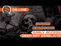 Deep Sky Derelicts. Early Access. Стрим GS LIVE