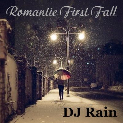 DJ Rain - Romantic First Fall 2012