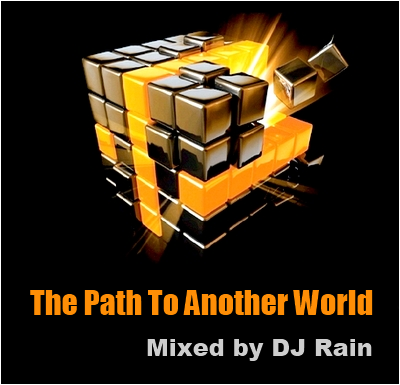 DJ Rain - The Path To Another World 2012