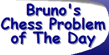 Bruno's Chess Problem of the Day